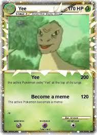 Meme Yee - pok礬mon yee 69 69 yee my pokemon card