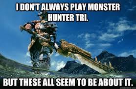 Hunter Memes - the most interesting monster hunter in the world memes quickmeme