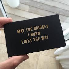 may the bridges i burn light the way vetements may the bridges i burn light the way timferriss inspiration