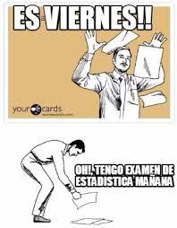 Meme Viernes - meme maker es viernes oh tengo examen de estadistica maana