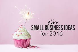 5 small business ideas for 2016 single income