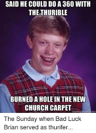 Church Meme Generator - said he could do a 360 with the thurible burned ahole in the new