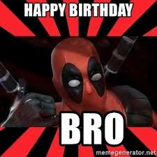 Deadpool Meme Generator - happy birthday bro deadpool fuck you meme generator