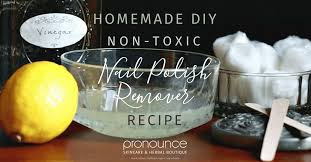 diy non toxic nail polish remover u2022 pronounceskincare com