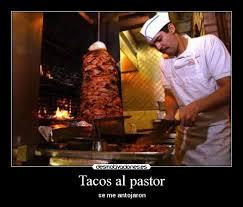 Tacos Al Pastor Meme - tacos al pastor desmotivaciones