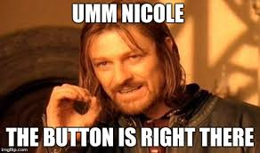 Meme Nicole - one does not simply meme imgflip