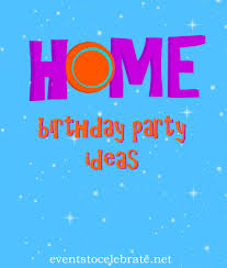 How To Decorate Birthday Party At Home by Kids Birthday Parties Events To Celebrate