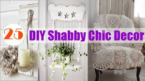 Shabby Chic Decore by 25 Diy Shabby Chic Decor Ideas Youtube