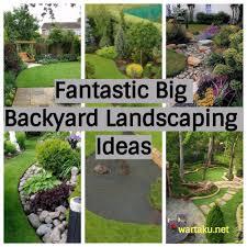 17 fantastic big backyard landscaping ideas wartaku net