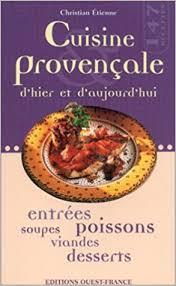 cuisine d hier et d aujourd hui amazon fr cuisine provençale d hier et d aujourd hui christian