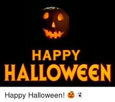 Happy Halloween Meme - happy halloween happy halloween halloween meme on me me