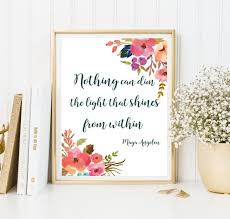Nothing Can Dim The Light Which Shines From Within Nothing Can Dim The Light That Shines From Within Framed