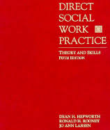 empowerment series direct social work practice theory and skills sw 383r social work practice i direct social work practice theory and skills book by dean h