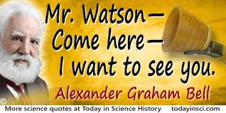 facts about alexander graham bell s telephone alexander graham bell quote mr watson come here medium image 500 px