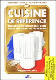 livre technique cuisine la cuisine de référence techniques et michel maincent morel