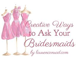gifts to ask bridesmaids to be in wedding wedding bells 5 creative ways to ask your bridesmaids conrad