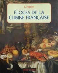 livre cuisine fran ise amazon fr eloges de la cuisine edouard nignon livres