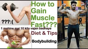 how to gain muscle fast naturally diet u0026 tips in hindi