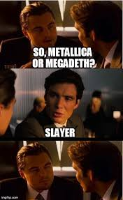 Metallica Meme - inception meme imgflip