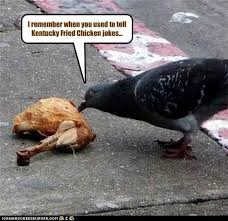 Kfc Chicken Meme - i remember when you used to tell kentucky fried chicken jokes