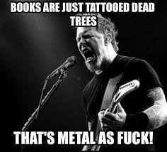 Fuck That Meme - books metal as fuck meme guy