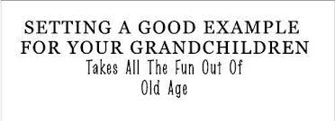 setting a exle for your grandchildren
