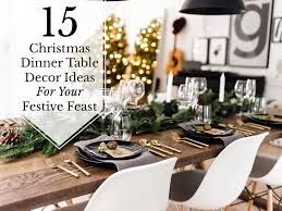 dining room table decorations ideas 15 dinner table decoration ideas for your festive feast