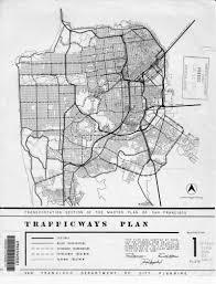 San Francisco Planning Map by 1955 San Francisco Trafficways Plan U2022 Mapsof Net