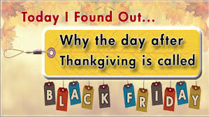 why the day after thanksgiving is called black friday