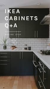 are ikea kitchen cabinets worth it ikea kitchen cabinets q a part 2 nadine stay ikea