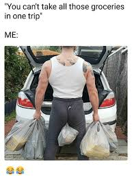 Grocery Meme - 25 best memes about one trip one trip memes