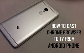 from android how to cast chrome browser to tv from android phone