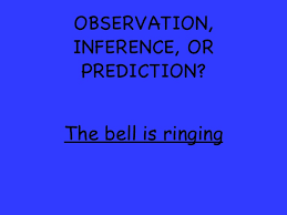 observation inference and prediction review