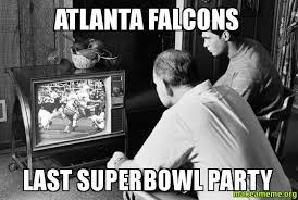 Meme Org - atlanta falcons last superbowl party make a meme