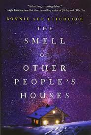 the smell of other people u0027s houses bonnie sue hitchcock