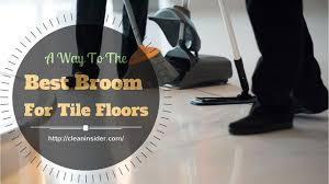 best broom for tile floors 2017 reviews buying guide