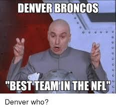 Denver Broncos Meme - denver broncos teamin the nfl denver who nfl meme on me me