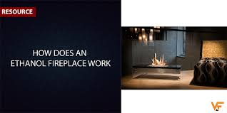 how does an ethanol fireplace work lets learn