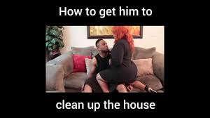 House Cleaning Memes - how to get him to clean up the house youtube