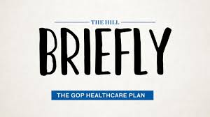 policy primer what u0027s in the gop u0027s healthcare plan thehill