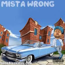 mista wrong somealaskaguy