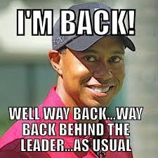 Tiger Woods Meme - tiger tigerwoods golf golfmeme pgameme pga chionship