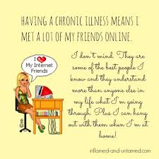 Internet Friends Meme - inflamed and untamed some of my best chronic illness memes