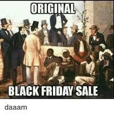 Black Friday Meme - original black friday sale daaam black friday meme on me me