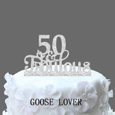 50th birthday cakes 50th and fabulous cake topper 50th birthday cake decoration