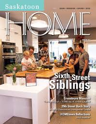 home magazine online read online saskatoon home magazine