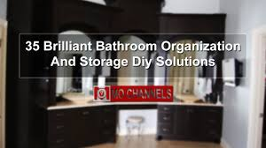 35 brilliant bathroom organization and storage diy solutions youtube