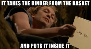 Binder Meme - it takes the binder binders full of women know your meme