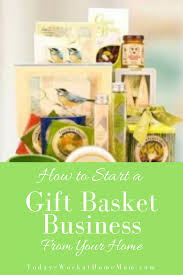 gift basket business how to start a home based gift basket business todays work at