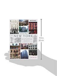 Seeking New York Seeking New York The Stories The Historic Architecture Of